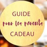 Guide de cadeaux pour les parents
