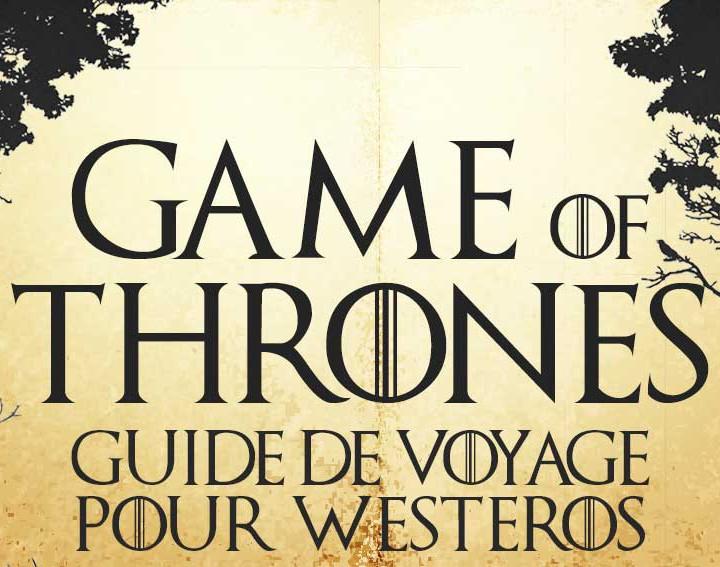 Guide de voyage GoT