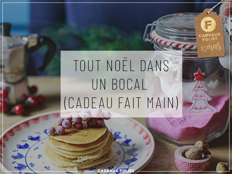 - CADEAU FAIT MAIN - Noël dans un Bocal - Le Blog de CadeauxFolies