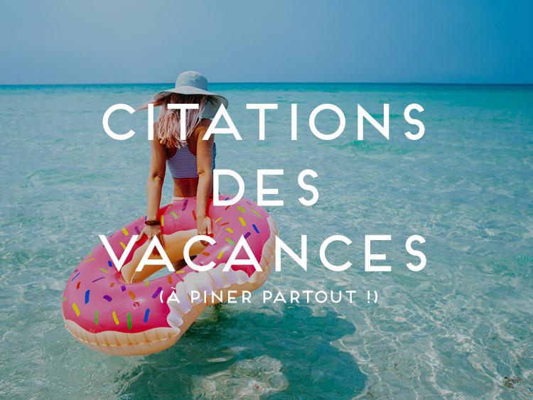 6 Citations Vacances à épingler Partout
