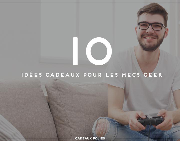 10 idées cadeaux homme geek