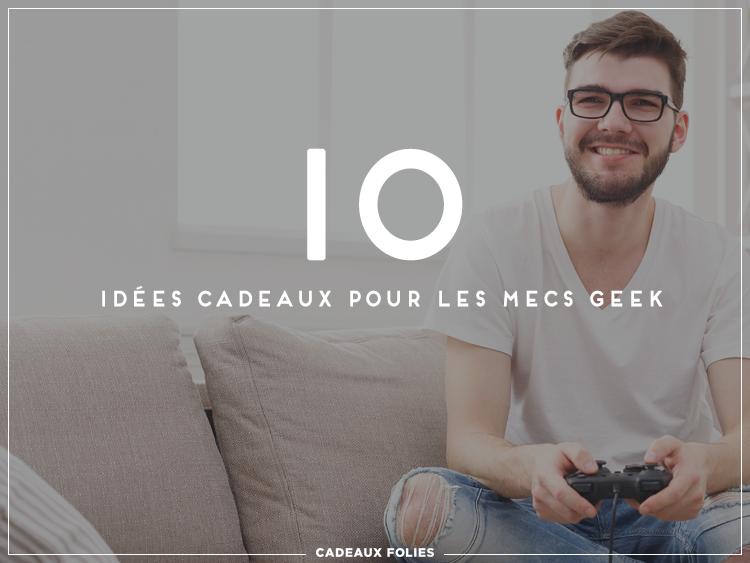 10 idées cadeaux homme absolument geek \u0026 nerd