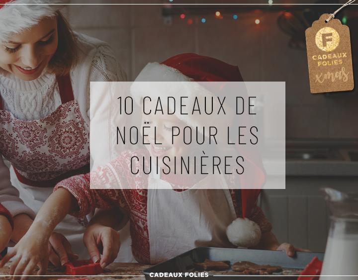 Cadeaux Noël Femme : 10 idées pour les reines de la cuisine