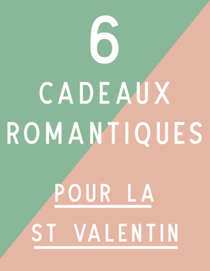 cadeau romantique st valentin