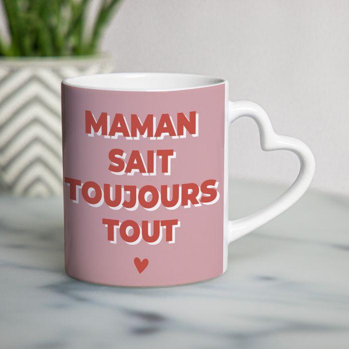 cadeau fête des Mères Tasse Poignée Coeur Maman Sait Toujours Tout