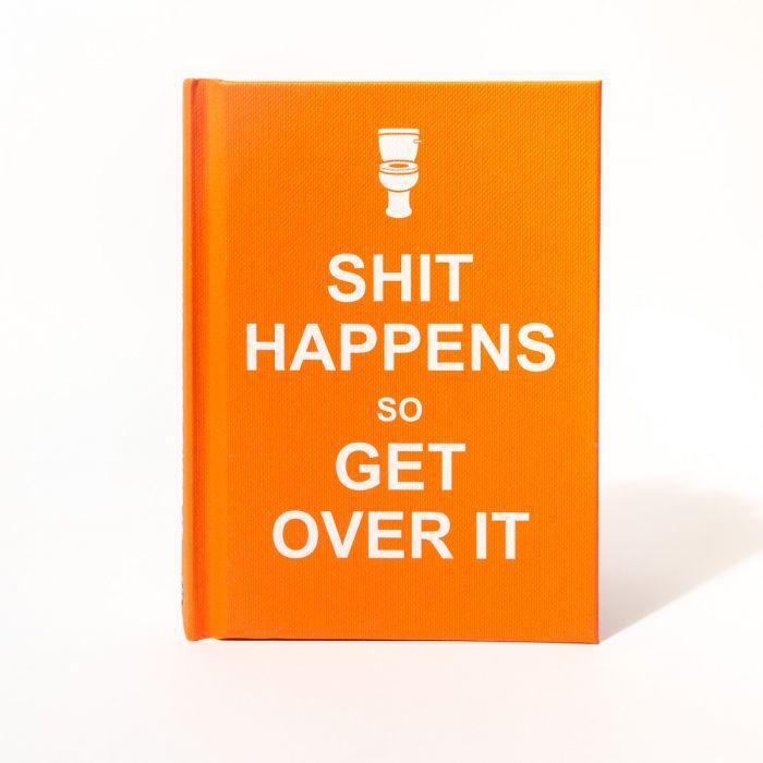 Livre Shit Happens Get Over It