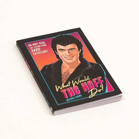 What Would The Hoff Do? THE livre