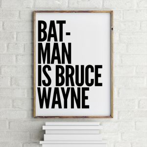 Batman Is Bruce Wayne Poster par MottosPrint