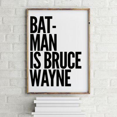 Produits exclusifs - Batman Is Bruce Wayne Poster par MottosPrint