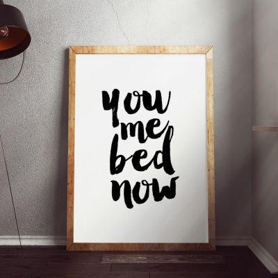 Produits exclusifs - You Me Bed Now Poster par MottosPrint