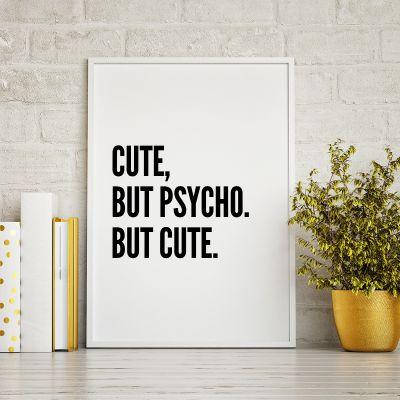 Produits exclusifs - Cute, But Psycho… Poster par MottosPrint