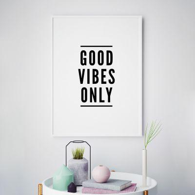 Poster à la carte - Good Vibes Only Poster par MottosPrint