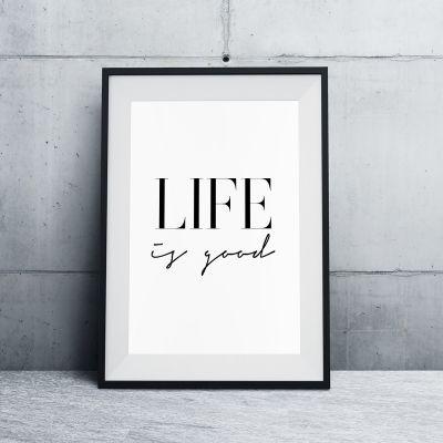 Produits exclusifs - Life Is Good Poster par MottosPrint