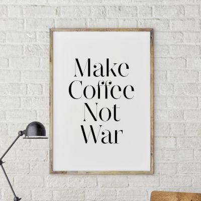 Produits exclusifs - Make Coffee Not War Poster par MottosPrint