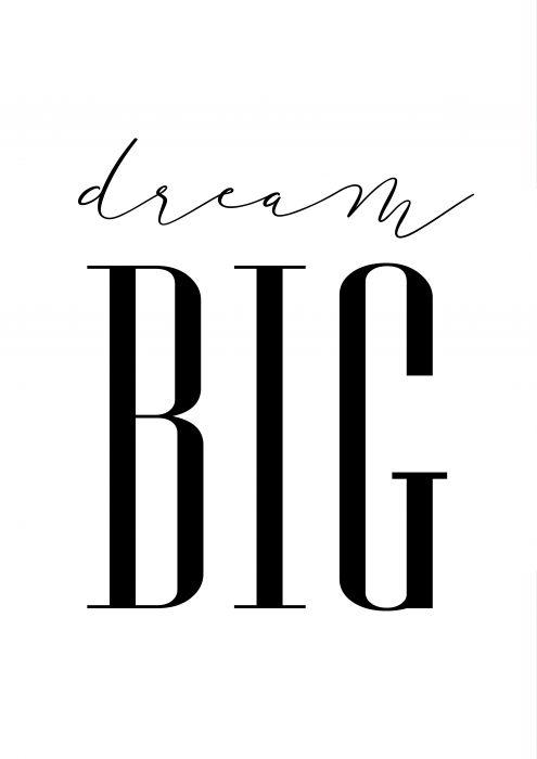 Dream Big Poster par MottosPrint