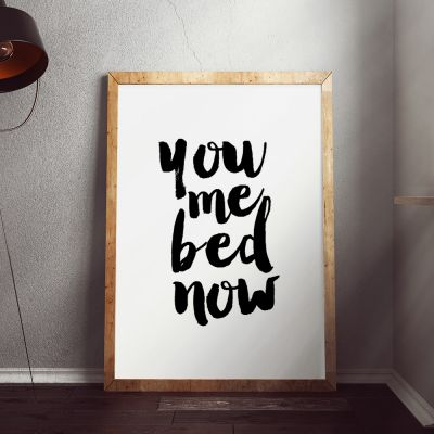 Posters - You Me Bed Now Poster par MottosPrint